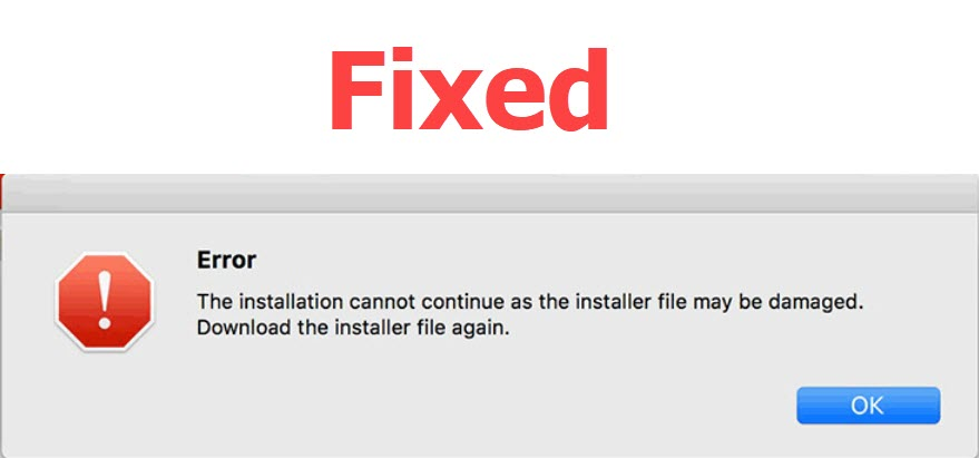 Fixed : The installation cannot continue as the installer file may be damaged